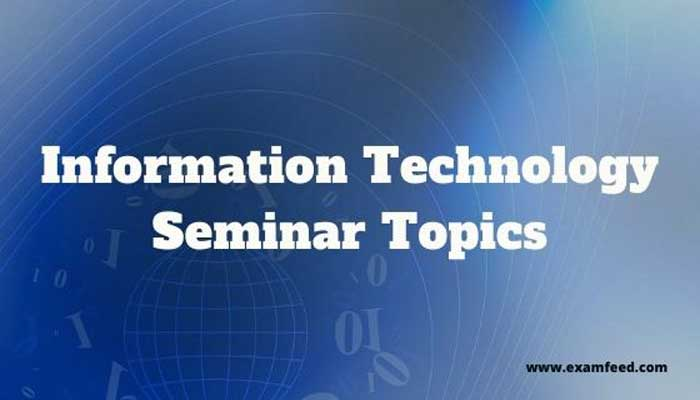 information technology seminar topics